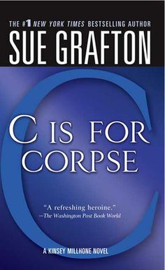 C is for Corpse by Sue Grafton...   #3 in series of P.I. Kinsey Millhone