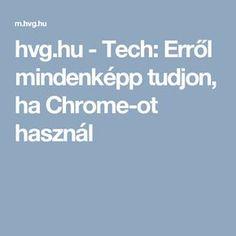 hvg.hu - Tech: Erről mindenképp tudjon, ha Chrome-ot használ