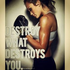 Destroy what destroys you. #Workoutmotivationhttp://pinterest.com/pin/53480314299812557/
