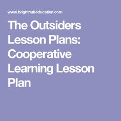 The Outsiders Lesson Plans Cooperative Learning Lesson Plan
