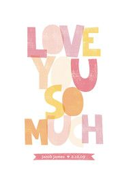 Love You So Much art print  {Minted}