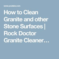 How to Clean Granite and other Stone Surfaces | Rock Doctor Granite Cleaner…