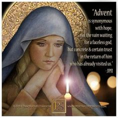 """St. John Paul II - """"Advent is synonymous with hope..."""""""