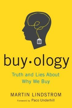 Buyology: Truth and Lies About Why We Buy: Martin Lindstrom, Paco Underhill. I just started this book and I'm already hooked! Reading Lists, Book Lists, Books To Read, My Books, Catchy Slogans, Truth And Lies, Book Nooks, Book Nerd, Great Books