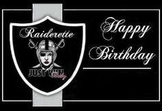 Happy Birthday From The Raider Nation Raiders Bitches