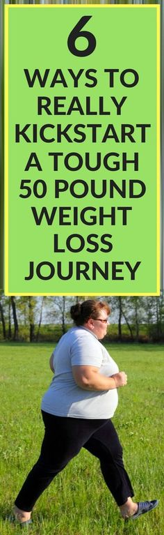 6 brilliant ways to really jump start your weight loss journey.
