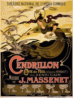 Poster for the Massenet opera 'Cendrillon', showing Cinderella's fairy godmother. Lithograph by Emile Bertrand, print by Devambez graveurs-imprimateurs, 1899