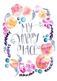canvaspaintings:  My Happy Place floral watercolour art print. Hand lettered typography art, Giclee print. A5 & A4. by ThePaperHare (12.00 GBP) http://ift.tt/1ddshgJ