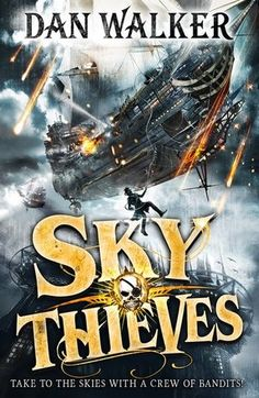 Sky Thieves by Dan Walker - Zoya has no idea her life is about to change forever when sky thieves 'steal' her from her orphanage, landing up in the clouds, on board the Dragonfly's deck. There she discovers a world of meteorite storms, sword fights, midnight raids, floating islands, and long lost treasure. But with a deadly enemy closing in, will Zoya find the strength to face her fears and unlock the key to her destiny, or will she fall from the skies with no one left to break her fall?