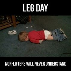 """""""Leg day - non-lifters will never understand."""" #Fitness #Humour"""