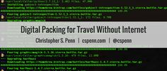 Digital Packing for Travel Without Internet