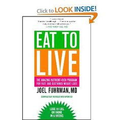 Eat to Live, Joel Fuhrman, MD