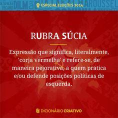 """Rubra Súcia: expressão que significa, literalmente, """"corja vermelha"""" e refere-se, pejorativamente, a quem pratica e/ou defende posições políticas de esquerda"""