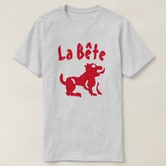 Shop A beast with text La bête T-Shirt created by ZierNorShirt. Personalize it with photos & text or purchase as is! Types Of T Shirts, Foreign Words, French Words, Personalized T Shirts, Funny Tshirts, Fitness Models, Tee Shirts, Casual, Beast