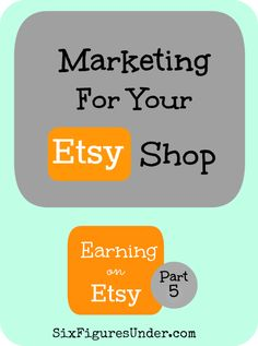 Part 5 of the Earning on Etsy Series: Marketing for your Etsy Shop! I am excited to share with you lots of tips for marketing your creations on Etsy and beyond.