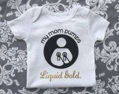 My Mom Pumps Liquid Gold Bodysuit, Breastfed Baby, Breastfeeding, Exclusively Pumping Mom Mama, Organic Infant Toddler