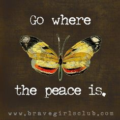 a little bird told me ❤ your daily message from the Brave Girls Club Butterfly Drawing, Go For It Quotes, Brave Girl, Peace Quotes, Girls Club, Love Messages, Inner Peace, Buddhism, Art Blog
