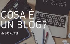 Cosa è un blog: come funziona veramente questo strumento