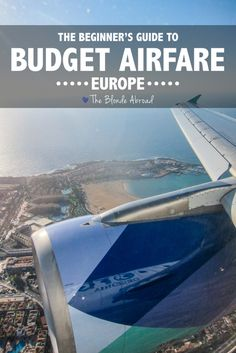 The Beginner's Guide to Budget Airfare in Europe • The Blonde Abroad