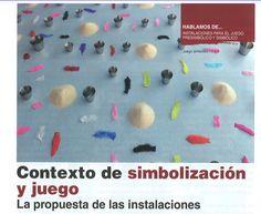 Contexto de simbolización y juego.  La propuesta de las instalaciones.