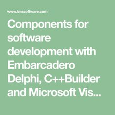 Components for software development with Embarcadero Delphi, C++Builder and Microsoft Visual Studio