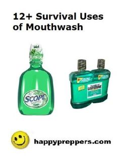 """Mouthwash is on the prepper's list of improvised tools and supplies! We've """"scoped"""" out a list of 12 weird survival uses of mouthwash: http://www.happypreppers.com/mouthwash.html"""