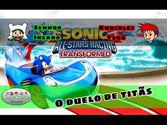 Sonic & All-Stars Racing Transformed!  O duelo de titãs! | Blog Viiish C...