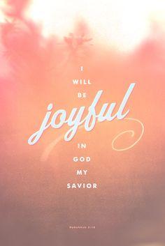 I will be joyful in God my Savior..