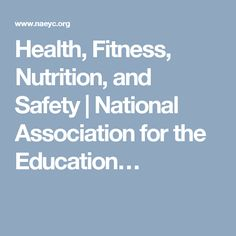 Health, Fitness, Nutrition, and Safety | National Association for the Education…