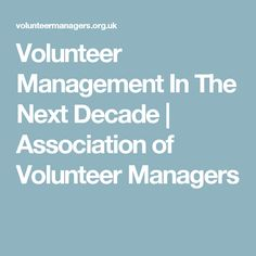 Volunteer Management In The Next Decade   Association of Volunteer Managers