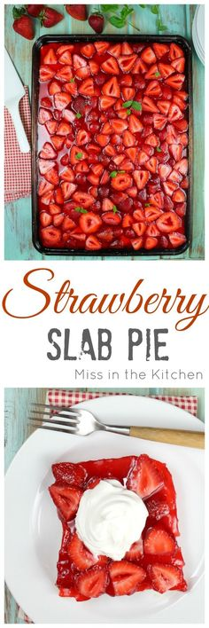 Strawberry Slab Pie Recipe for all of your summer get togethers and cookouts. Made with fresh strawberries! From http://MissintheKitchen.com