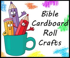 Bible Cardboard Roll Crafts for kids in Sunday school class, childrens church or at home for fun. Free printable templates to print and cutout for the children.