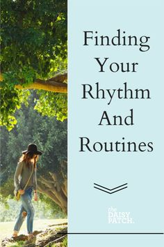 "Finding routines that support your life and make it flow. Routine is not a bad word when it brings rhythm and flow into your life. There's four key ingredients I've decided are necessary in order to return to your personal rhythm and routines, and all have been essential for me being able to swiftly adjust when I'm in between those ""life gets in the way"" moment."