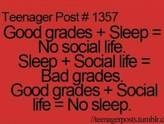Too true. mine is good grades and sleep tho. my social life ended before starting.