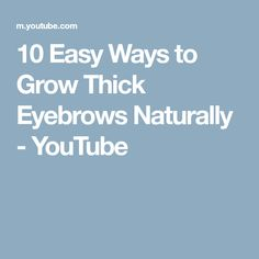 10 Easy Ways to Grow Thick Eyebrows Naturally - YouTube