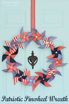 Patriotic Pinwheel Wreath + Ultimate Red, White,  Blue Roundup