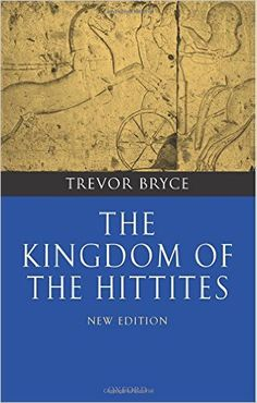 http://smile.amazon.com/Kingdom-Hittites-Trevor-Bryce/dp/0199281327/