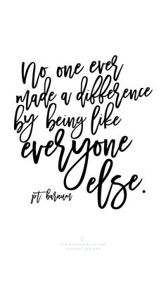 No one ever made a difference by being like everyone else. - PT Barnum The Greatest Showman Quotes and Lyrics - Hugh Jackman, PT Barnum -Zac Efron, Zendaya, Keala Settle Divine Designs Co - Printable BUNDLE
