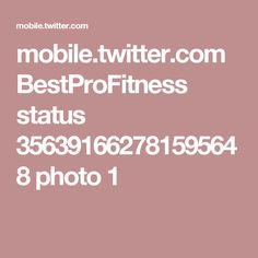 mobile.twitter.com BestProFitness status 356391662781595648 photo 1