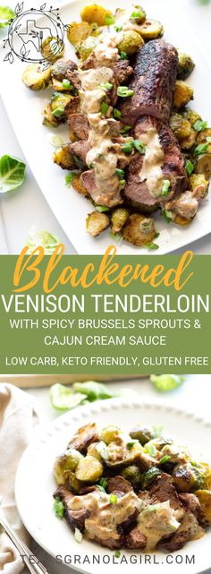 Blackened Venison Tenderloin & Spicy Brussels Sprouts with Cajun Cream Sauce is an absolute show stopper! Perfect for a weeknight meal or to entertain, this flavor packed low carb and keto friendly meal can be on the table in under an hour This is one a Deer Tenderloin Recipes, Venison Tenderloin, Venison Steak, Backstrap Recipes, Venison Backstrap, Cajun Cream Sauce, Deer Recipes, Game Recipes, Deer Meat