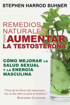 Remedios naturales para aumentar la testosterona / Remedies to Increase Testosterone: Como Mejorar La Salu...