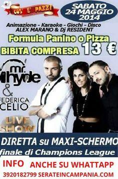"""SABATO 24 MAGGIO 2014 TAVERNA COS E PAZZ LICOLA CON Mr.Hyde - Ludo Brusco & Rudy Brass e la splendida """"FEDERICA CELIO"""" LIVE con """" karaoke an..."""