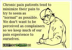 """Chronic pain...I wish she wouldn't, it'd be so much easier to help her if she weren't always trying to be """"normal"""" :-/"""