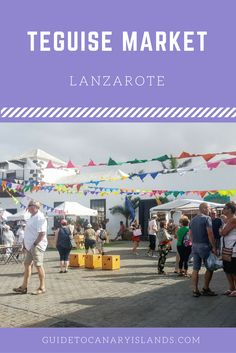 Teguise Market is the biggest market in Lanzarote - ideal for souvenirs - and probably one of the largest in all the Canary Islands.