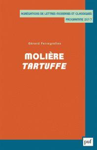 Molière, Tartuffe - Agrégations de Lettres Modernes et Classiques, programme 2017./ Gérard Ferreyrolles, 2016 http://bu.univ-angers.fr/rechercher?recherche=9782130786207