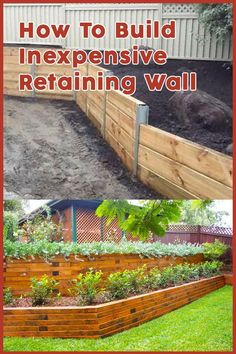 How to build cheap retaining wall . Get the ideas here. wall How to build cheap retaining wall Retaining Wall Drainage, Cheap Retaining Wall, Wooden Retaining Wall, Railroad Tie Retaining Wall, Concrete Block Retaining Wall, Retaining Wall Steps, Backyard Retaining Walls, Retaining Wall Design, Building A Retaining Wall