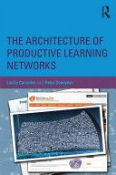 The architecture of productive learning networks / edited by Lucila Carvalho and Peter Goodyear