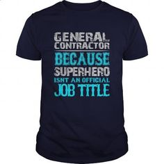 General Contractor Shirt - #design tshirts #kids t shirts. PURCHASE NOW => https://www.sunfrog.com/Jobs/General-Contractor-Shirt-Navy-Blue-Guys.html?id=60505