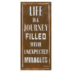 Life Is A Journey Filled With Unexpected Miracles wall decor