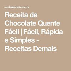 Receita de Chocolate Quente Fácil | Fácil, Rápida e Simples - Receitas Demais